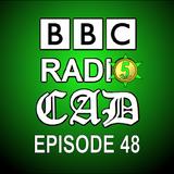 BBC Radio CAD Episode 48 | 18th December 2013 | Uncut & Uncensored