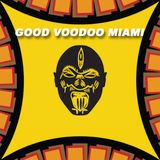 Good Voodoo Music Podcast 09 - Good Voodoo Knocks One Out For Miami WMC (Deep House)