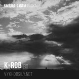 Vykhod Sily Podcast - K-Rob Guest Mix [ambient]