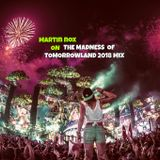 The Madness of Tomorrow Land 2018 mix by Martin Nox