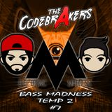 Bass Madness TP2 #7 - The Codebrakers Live @ElectronicMadnessFM