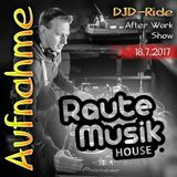 Aufnahme vom 18.7.2017 - After Work Show // RauteMusik House (Summer Edit)