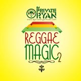 DJ Private Ryan Presents Reggae Magic Part 2 (The New Era)