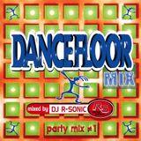 ► DANCEFLOOR MIX 001 ► mix by DJ R-Sonic I.3.2ooI