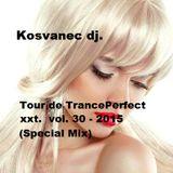 Kosvanec dj. - Tour de TrancePerfect xxt.vol.30-2015 (Special Mix)