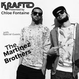 Krafted Radio Show presented by Chloe Fontaine with special guests THE MARTINEZ BROTHERS 11/9/15
