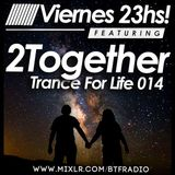 2Together - Trance For Life 014 - 07/08/2015