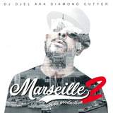Marseille et sa production 2 by Dj Djel aka The Diamond Cutter