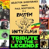 Tribute To The Legends - Shikydraks & Paul Rootsical Unity Clash on RastFM 3rd Feb 2018
