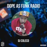 Dope as Funk Radio presents: DJ Coleco (Los Angeles)