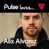 Pulse Loves... Alix Alvarez