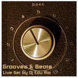 Grooves & Beats . Live Set - Dj Edu Rio