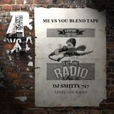 ME VS YOU BLEND TAPE BY DJ SMITTY 717