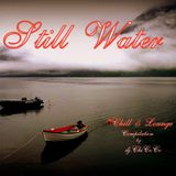 """"" STILL WATER """" chill & lounge compilation"