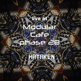 HATAKEN - Live at Modular Cafe phase 28