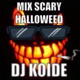 Mix Scary Halloweed - Dj Koide (Birthdate Edition)