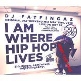 DJ FATFINGAZ 12PM-2PM LIVE ON HOT97 MEMORIAL DAY MIX WEEKEND 2018 PART 1