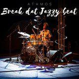Break dat Jazzy Beat