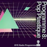 Bend Your Ear Radio Programme, Programme Eight: Pop Plastique