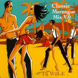 "Dj Will-E presents Classic Merengue Mix V.0                         ""Latin Party Series"""