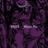 BAMBOO SHOWS 025 – Maja Pa (bRAVE) – 20.03.19