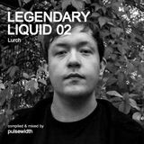 Legendary Liquid #02: The Works of Lurch