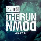 Switch | The Run Down - Part 02