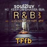 R&B . 2 - * SOUL2LUV * - TFfB - #332MIX 10.2016