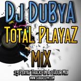 DJ Dubya - Total Playaz Mix - June 2013