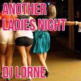 DJ LORNE - ANOTHER LADIES NIGHT