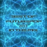 Best Of Futurepop 2013 In The Mix