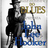EXPRESSO DO BLUES Programa 16 - John Lee Hooker