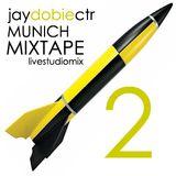 Jay Dobie - Munich Mixtape 2