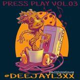 Press Play Vol.03 - DJ L3XX