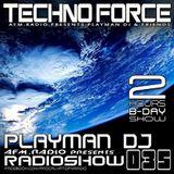 TECHNOFORCE RadioShow #035 by PLAYMAN DJ B-DAY 2 Hours(13.March.2014)