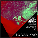 Avalanche Collective : To Van Kao - Mixtape #7