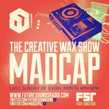 The Creative Wax Show Hosted By Madcap - 24-11-19