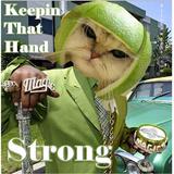 Keepin That Hand Strong - Mixed by John Wayne