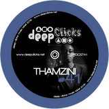 Deep Clicks Podcast #41 By Thamzini
