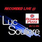 Dj Luc Souliere LIVE @ Boston Pizza Le Plateau (July 8, 2016)