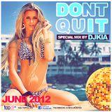 Dont Quit , Do it Project (June 2012)