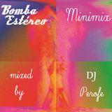 BOMBA ESTEREO Minimix by DJ PEROFE