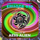 TRIBALISMO RADIO hosted by Aesis Alien EPISODE 030