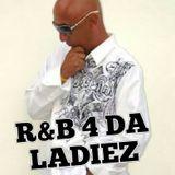 R&B 4 da LADIEZ