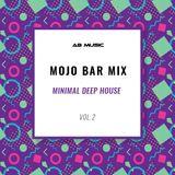 MOJO BAR MIX - Minimal Deep House # 2