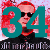 20150616 Old Man Trouble Skywalker Fm Podcast #34