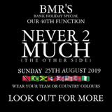 BOMMERS 40TH FUNCTION-NEVER 2 MUCH (BH SUNDAY 25/8/19) RATTY, FRANKIE, NATURAL B/DESI G & JOOKSIE P2