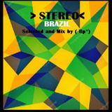 > STEREO < Brazil  Selected  by ( Bp°)