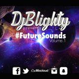 @DJBlighty - #FutureSounds Volume.1 (Future Beats, R&B, Hip Hop & Bass)