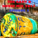 The Gary B House Mix 2017 Episode 3